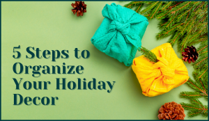 5 steps to organize your holiday decor