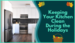 keeping your kitchen clean during the holidays