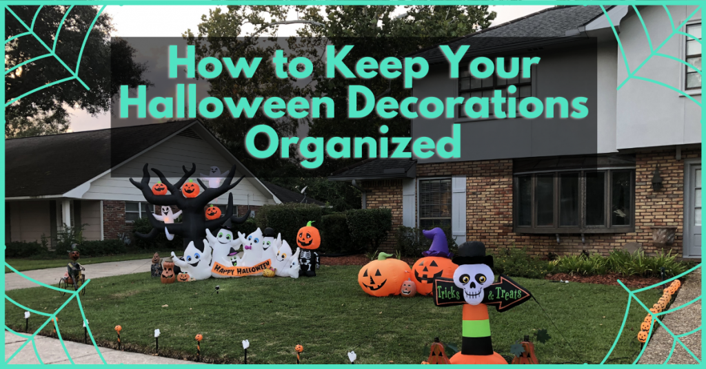 how to keep your halloween decorations organized guarantee maid services blog