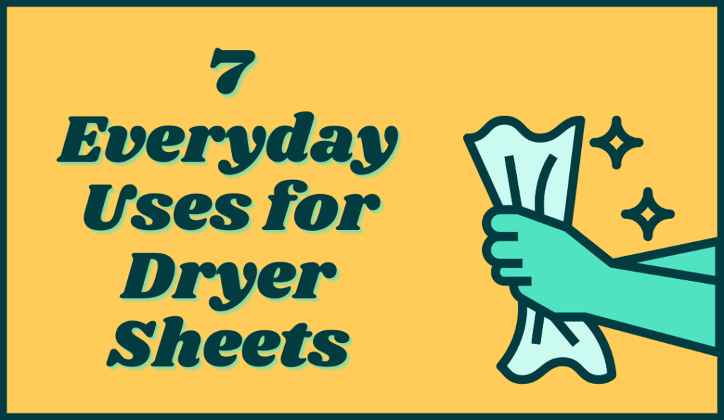 everyday uses for dryer sheets