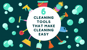 6 cleaning tools that make cleaning easy